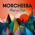 Morcheeba - Head Up High '2013
