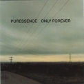 Puressence - Only Forever '1998