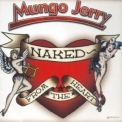 Mungo Jerry - Naked - From The Heart '2007