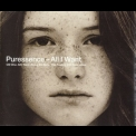 Puressence - All I Want, Pt. 1 [CDS] '1998