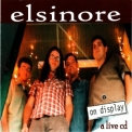 Elsinore - On Display: A Live CD '2005