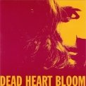 Dead Heart Bloom - Dead Heart Bloom '2006