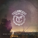 Yellowcard - When You're Through Thinking Say Yes '2011
