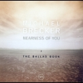 Michael Brecker - Nearness Of You - The Ballad Book '2001