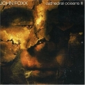 John Foxx - Cathedral Oceans III '2005