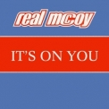 Real McCoy, The - It's On You [CDM] '1999