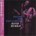 David Murray - Ballads For Bass Clarinet '1993