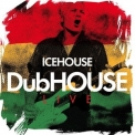 Icehouse - Dubhouse Live '2014