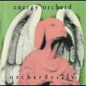 Energy Orchard - Orchardville (CD2) '1996