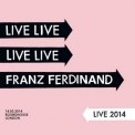 Franz Ferdinand - Live 2014 (14.03.2014 Roundhouse, London) (disc 1) '2014