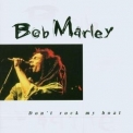 Bob Marley - Don't Rock My Boat '1993