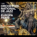 Orchestre National De Jazz - Europa: Paris '2014