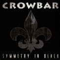 Crowbar - Symmetry In Black '2014