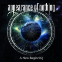 Appearance Of Nothing - A New Beginning '2014