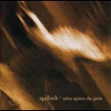 Agalloch - Ashes Against The Grain '2006