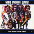 World Saxophone Quartet - Live At Brooklyn Academy Of Music '2012
