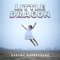Little Dragon - Nabuma Rubberband '2014
