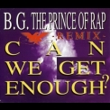B.G. The Prince Of Rap - Can We Get Enough? - Remix - '1993