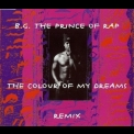 B.G. The Prince Of Rap - The Colour Of My Dreams (Remix) '1994