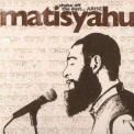 Matisyahu - Shake Off The Dust... Arise '2004