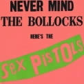 Sex Pistols - Never Mind The Bollocks Here's The Sex Pistols (2012 Remastered) '1977