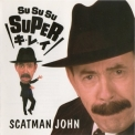 Scatman John - Su Su Su Super Kirei (Japan) [CDM] '1996