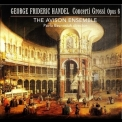 George Frideric Handel - Concerti Grossi Opus 6 (The Avison Ensemble, Pavlo Beznosiuk) (Disc 1) '2010