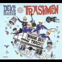 Deke Dickerson And The Trashmen - Bringing Back The Trash! '2014
