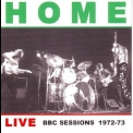 Home - Live Bbc Sessions 1972-1973 '1973