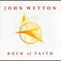 John Wetton - Rock Of Faith '2003