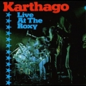Karthago - Live At The Roxy '1976