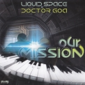 Liquid Space & Doctor Goa - Our Mission '2014