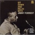 Jimmy Forrest - Sit Down and Relax (1996 Reissue) '1961