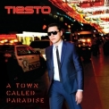 Tiesto - A Town Called Paradise '2014