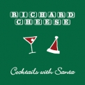 Richard Cheese - Cocktails with Santa '2013