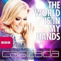 Cascada - World Is In My Hands [CDS] '2013