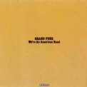 Grand Funk Railroad - We're An American Band (s21x 57817 Tcp008cd) '1992
