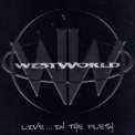 Westworld - Live ... In The Flesh '2001