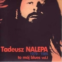 Tadeusz Nalepa - To Moj Blues Vol 1 '1989