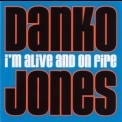 Danko Jones - I'm Alive And On Fire '2001