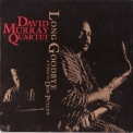 David Murray Quartet - Long Goodbye '1997