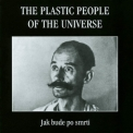 Plastic People Of The Universe, The - Jak Bude Po Smrti '1998