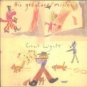 Robert Wyatt - His Greatest Misses '2004