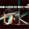 U.k. - Live In Boston '2007
