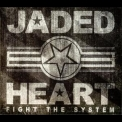 Jaded Heart - Fight The System (limited Edition) '2014