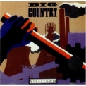 Big Country - Steeltown (remastered) '1984