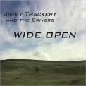 Jimmy Thackery And The Drivers - Wide Open '2014