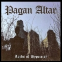 Pagan Altar - Lords Of Hypocrisy (reissue 2013) '2004