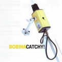 Bobina - Catchy! '2004