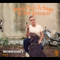 Morrissey - World Peace Is None Of Your Business '2013